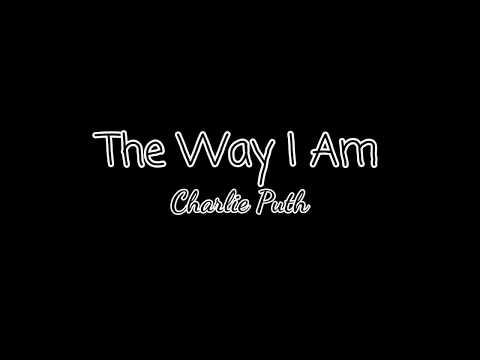 Charlie Puth - The Way I Am LYRICS