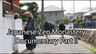 Living in a Japanese Zen Monastery: A Documentary (part 2) / Leven in een Japans Zen klooster