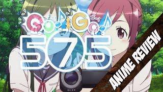 Anime Review : Go! Go! 575!