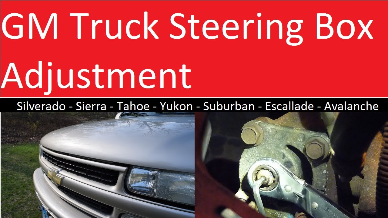 hight resolution of chevy gmc truck steering box adjustment silverado sierra tahoe yukon and others gmt800