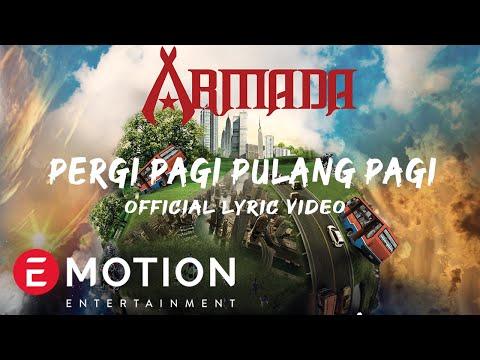 Armada - Pergi Pagi Pulang Pagi (Official Lyric Video)