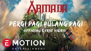 Video Armada - Pergi Pagi Pulang Pagi (Official Lyric Video) download MP3, 3GP, MP4, WEBM, AVI, FLV Februari 2018