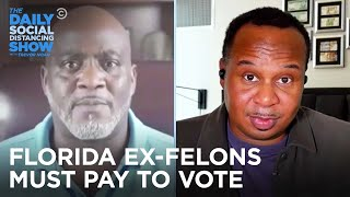 The GOP Makes It Harder for Ex-Felons to Vote in Florida | The Daily Social Distancing Show