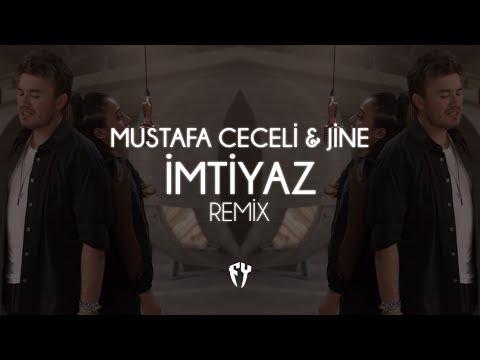 Mustafa Ceceli \u0026 JİNE - İmtiyaz ( Fatih Yılmaz Remix )