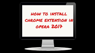How to install chrome extension on opera browser 👍👍2017