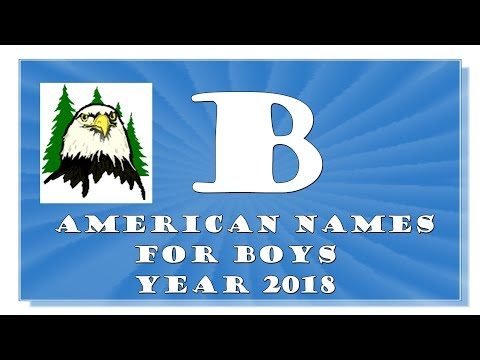 B LETTER AMERICAN NAMES FOR BABY BOYS OF 2017-2018TOP 1000 OF USA