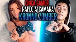 CHICA GAMER | RAPEO A CÁMARA | KRONNO ZOMBER | ( Videoclip Oficial )