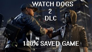 How To Install Watch Dogs 2 With DLC and 100% Saved Game
