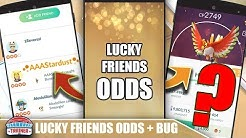WARNING.. LUCKY FRIENDS BUG POTENTIAL! ODDS FOR LUCKY FRIENDSHIP | POKEMON GO