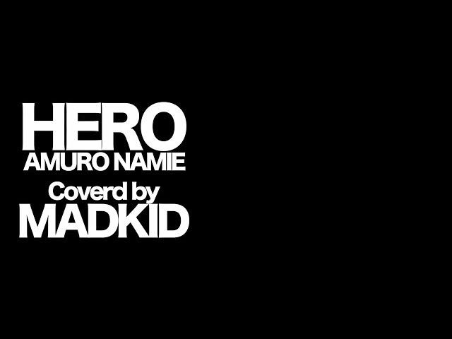 安室奈美恵「Hero」(Covered by MADKID)