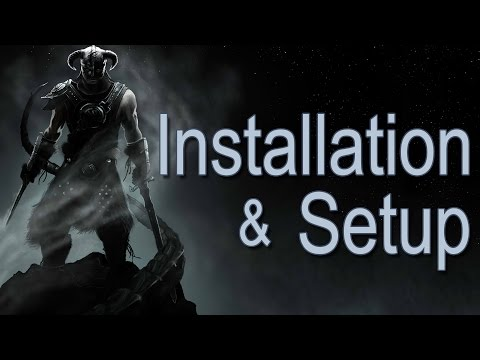 Skyrim : Installation & Setup : Start to Finish