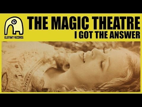THE MAGIC THEATRE - I Got The Answer [Official]