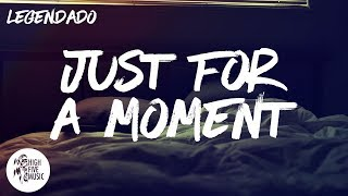 Gryffin - Just For A Moment ft. Iselin [Traducao]