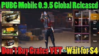PUBG Mobile 0.9.5 Global Update RELEASED - DO NOT Buy Crates Yet - Wait Until Season 4