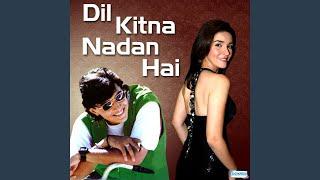 Dil Kitna Nadan Hai (M)