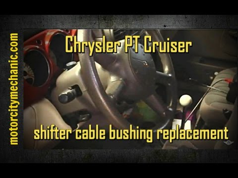 Chrysler Pt Cruiser Shifter Cable Bushing Replacement