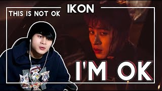 iKON - 'I'M OK' M/V Reaction | THIS IS NOT OKAY