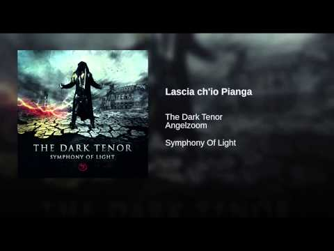 The Dark Tenor - Lascia ch'io Pianga