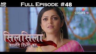 Silsila Badalte Rishton Ka - 8th August 2018 - सिलसिला बदलते रिश्तों का  - Full Episode