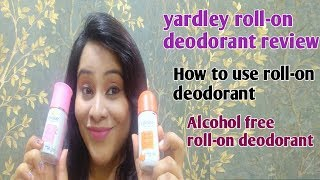 yardley roll-on deodorant review|| alcohol free roll-on deodorant|| how to use roll-on deodorant
