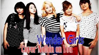 Download Wonder Girls (cover) - Nothin On You MP3 song and Music Video