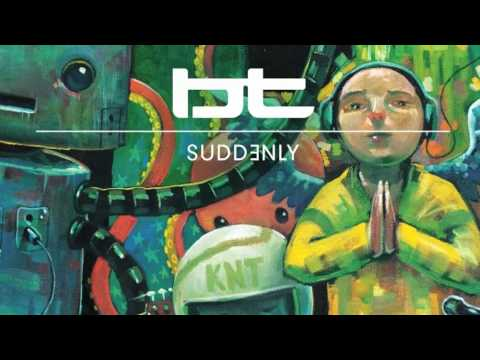 BT - Suddenly