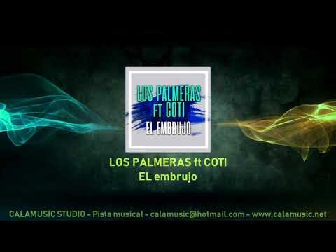 Los Palmeras Ft Coti - El Embrujo - Pistas Musicales Para Cantar