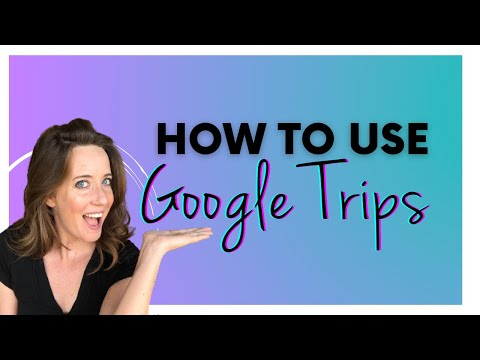 How to Use Google Trips (Tutorial)