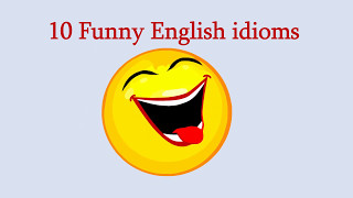 10 funny English idioms and phrases - how to remember them English language