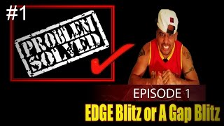 Problem Solved Episode #1 | Edge Blitz or A gap Blitz ? | Madden 16 Defense