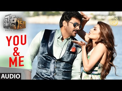 You And Me Full Song Audio | Khaidi No 150 | Chiranjeevi, Kajal Aggarwal | Telugu Songs 2017