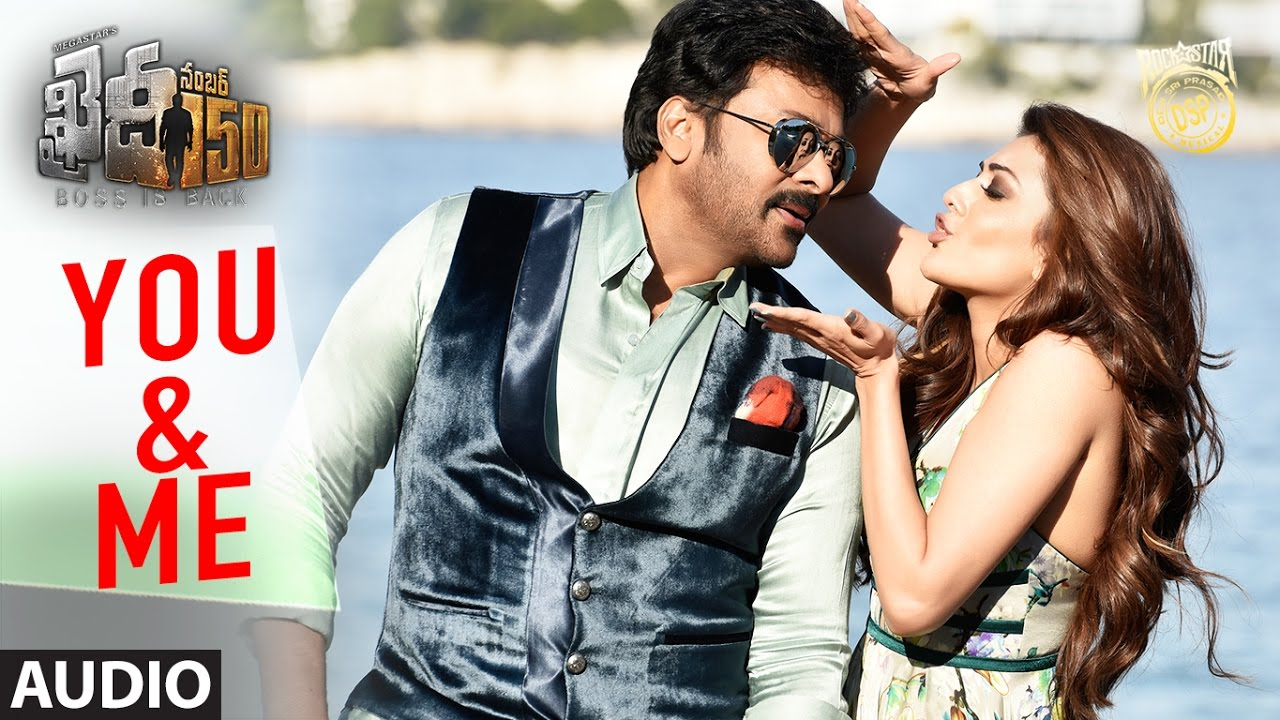 You And Me Full Song Audio Khaidi No 150 Chiranjeevi Kajal Aggarwal Telugu Songs 2017 Youtube