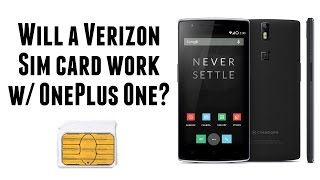 Will a Verizon sim card work with the OnePlus One?
