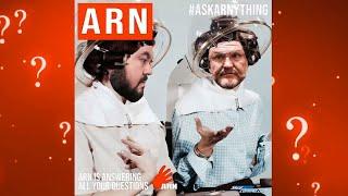 ARN #7: ASK ARN ANYTHING 2