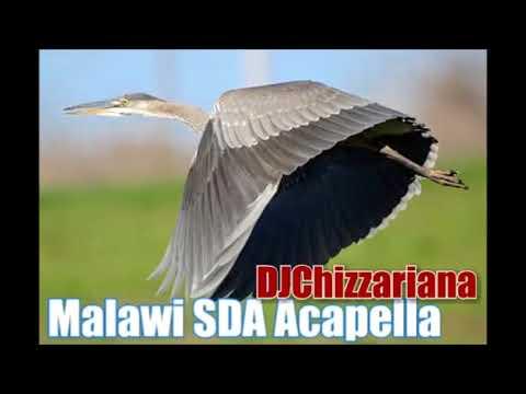 MALAWI SDA CAPELLA MUSIC - DJChizzariana