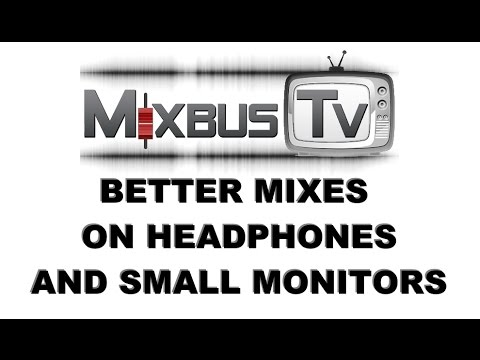 How to get the best mix using headphones or cheap monitors