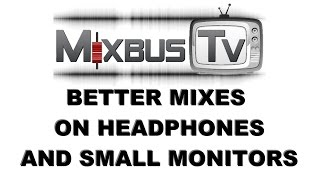 Video How to get the best mix using headphones or cheap monitors download MP3, 3GP, MP4, WEBM, AVI, FLV Juli 2018
