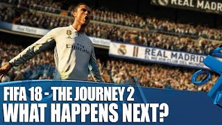 FIFA 18 - The Journey Is Back! What Happens Next?