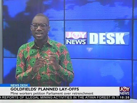 Goldfields' Planned Lay-offs - News Desk on JoyNews (15-12-17)