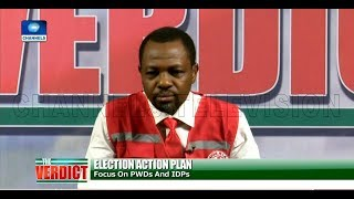 Elections: Focus On People Living With Disabilities And IDPs Pt.1 |The Verdict|