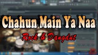 CHAHUN MAIN YA NAA (Rock & Dangdut Version)