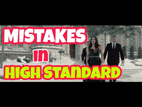 10-mistakes-in-high-standard-song-by-himanshi-khurana- -latest-punjabi-full-song-video-2018