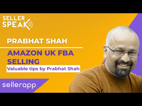 How to Start Selling on Amazon FBA UK for Beginners [2020] - SellerSpeak with Prabhat Shah