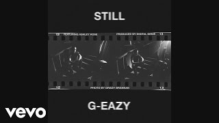 G-Eazy - Still (Audio)