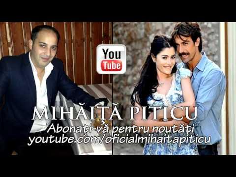 Mihaita Piticu - Noi ne iubim ca in film ( Oficial HiT 2014 )