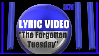 The Forgotten Tuesday (Official Lyric Video)