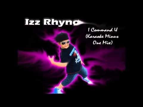 Best Karaoke Minus One Song Izz Rhyno - I Command U Freestyle Rap [Instrumental Hip Hop Dance]