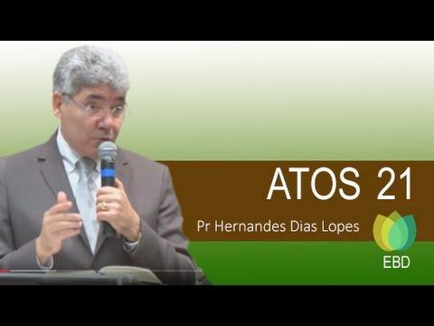 Pr Hernandes Dias Lopes - Estudo Biblico de  ATOS 21