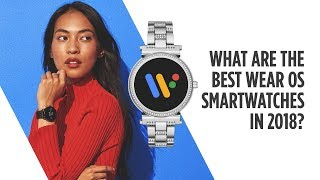 What Are The Best Wear OS Smartwatches in 2018?