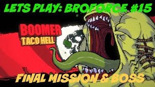 Lets play BROFORCE #15 | FINAL MISSION + BOSS